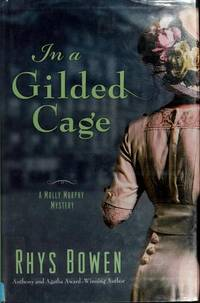 In a Gilded Cage (Molly Murphy Mysteries) by Rhys Bowen - Hardcover - from Better World Books  (SKU: GRP85846350)