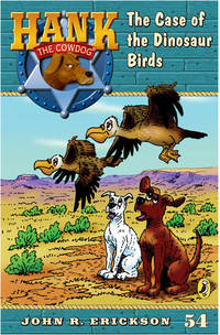The Case of the Dinosaur Birds #54 (Hank the Cowdog)