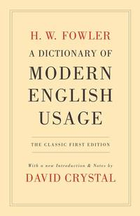 image of A Dictionary of Modern English Usage: The Classic First Edition
