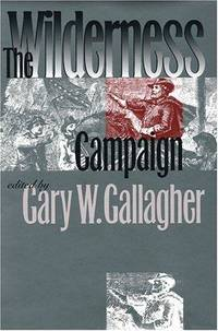 The Wilderness Campaign : Military Campaigns of the Civil War