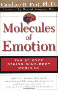 Molecules of Emotion The Science Behind Mind-Body Medicine