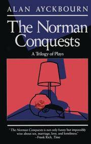 image of Norman Conquests: Table Manners; Living Together; Round and Round in the Garden (An Evergreen book)