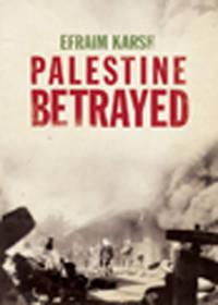 Palestine Betrayed by Efraim Karsh - Paperback - 2011 - from QUANTUM (SKU: H80H04)