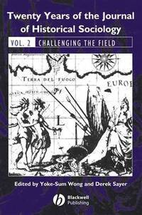Twenty Years of the Journal of Historical Sociology: Volume 2: Challenging the Field