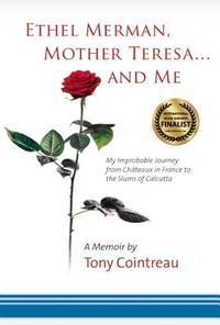 Ethel Merman, Mother Teresa. . .and Me by Tony Cointreau - Hardcover - 2014 - from 20th Century Books and Biblio.com