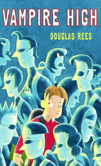 Vampire High by Douglas Rees - Paperback - from Discover Books (SKU: 3340725151)