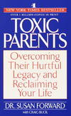image of Toxic Parents: Overcoming Their Hurtful Legacy and Reclaiming Your Life