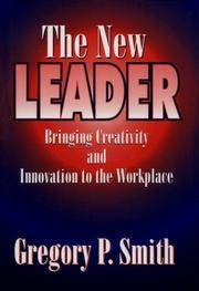 The New Leader: Bringing Creativity and Innovation to the Workplace by  Gregory P Smith - Signed First Edition - 1996 - from Gilboe Books and Biblio.com