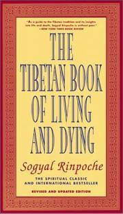 The Tibetan Book of Living and Dying The Spiritual Classic & International Bestseller; Revised...