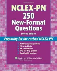 NCLEX-PN 250 New-Format Questions Preparing for the Revised NCLEX-PN®