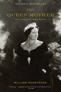 The Queen Mother: The Official Biography by  William Shawcross - Paperback - 2010 - from ThatBookGuy and Biblio.com