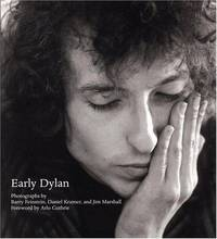 Early Dylan: Photographs by Barry Feinstein, Daniel Kramer and Jim  Marshall (SIGNED)