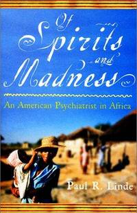 OF SPIRITS AND MADNESS: An American Psychiatrist in Africa