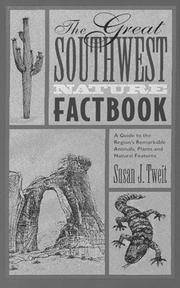 The Great Southwest Nature Factbook A Guide to the Region's Remarkable Animals, Plants, and Natural Features