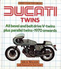 Ducati Twins: All bevel & belt drive V-twins plus parallel twins: 1970 onwards. [Hardcover]