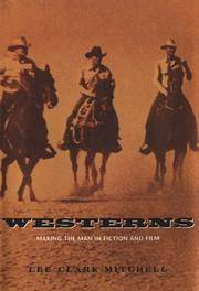 Westerns: Making the Man in Fiction and Film.