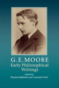 G. E. Moore: Early Philosophical Writings by  G.E.  Edited by Thomas Baldwin & Consuelo Preti Moore - Paperback - 2015 - from McAllister & Solomon Books and Biblio.com
