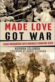 Made Love, Got War: Close Encounters with America's Warfare State
