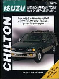 Isuzu Amigo, Pick-ups, Rodeo, and Trooper, 1981-96 (Chilton Total Car Care Series Manuals)