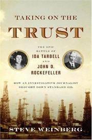 Taking on the Trust: The Epic Battle of Ida Tarbell & John D. Rockefeller. [1st hardcover]