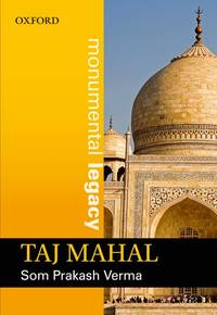 Taj Mahal (Monumental Legacy Series)