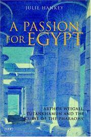 Passion for Egypt: Arthur Weigall, Tutankhamun and the 'Curse of the Pharaohs' by  Julie Hankey - Paperback - 1st - 2007 - from Abacus Bookshop and Biblio.com