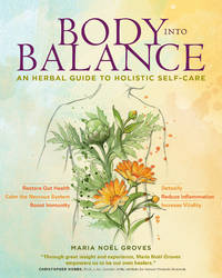 BODY INTO BALANCE: An Herbal Guide To Holistic Self-Care (O)