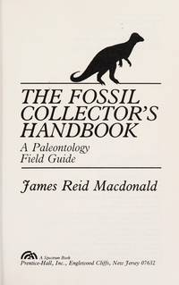 The Fossil Collector's Handbook:  a Paleontolody Field Guide