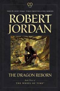The Dragon Reborn: Book Three of 'The Wheel of Time' (Wheel of Time, 3) by Jordan, Robert - 2012-07-03