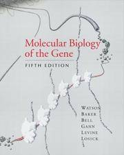 Molecular Biology Of the Gene, Fifth Edition