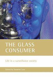 The Glass Consumer  Life in a Surveillance Society