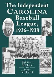 The Independent Carolina Baseball League, 1936-1938: Baseball Outlaws by R. G. Utley; Scott Verner - Hardcover - 2001-03 - from Ergodebooks (SKU: SONG078640535X)