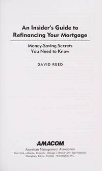 An Insiders Guide To Refinancing Your Mortgage