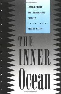 The Inner Ocean: Individualism and Democratic Culture by  George Kateb - Hardcover - 1992 - from Bananafish Books and Biblio.com