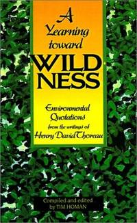 A Yearning Toward Wildness: Environmental Quotations from the Writings of Henry David Thoreau