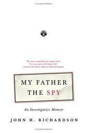 My Father the Spy An Investigative Memoir