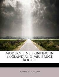 Modern Fine Printing In England and Mr Bruce Rogers