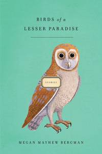 Birds of a Lesser Paradise: Stories