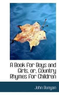 image of A Book for Boys and Girls or Country Rhymes for Children