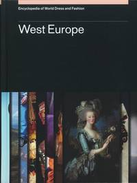 Encyclopedia of World Dress and Fasion Volume 8: West Europe