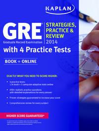 Kaplan GRE� 2014 Strategies, Practice, and Review with 4 Practice Tests: Book + Online (Kaplan...
