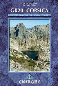 The GR20 Corsica: Complete Guide to the High Level Route (Cicerone Guides)