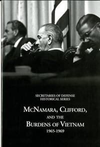 McNamara, Clifford, and the Burdens of Vietnam 1965-1969:  Secretaries of  Defense Historical Series Volume 6 by  Edward J Drea - 1st Edition - 2011 - from Mainly Books and Biblio.com