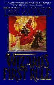 Wizards First Rule: Wizard's First Rule Bk.1 (The Sword of Truth)