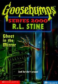Ghost In The Mirror (Goosebumps Series 2000 - 25)