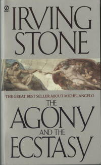The Agony and The Ecstasy, a Novel Of Michelangelo