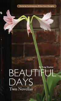 Beautiful Days: Two Novellas (Contemporary Writers)