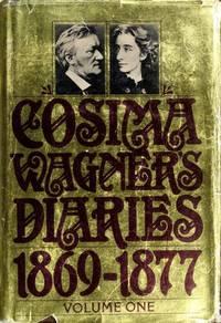Cosima Wagner's Diaries, 2 volumes complete. Vol I: 1869-1877; Vol. II: 1878-1883