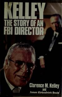 Kelley: The Story of an FBI Director
