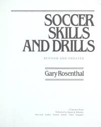 SOCCER SKILLS AND DRILLS   REVISED AND UPDATED